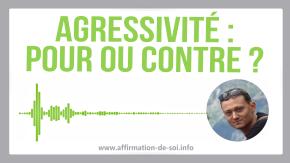 Agressivité : avantages et inconvénients