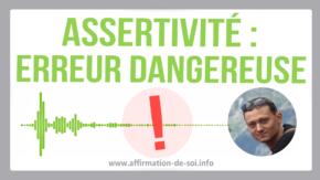assertivité passivité agressivité styles erreur dangereuse coachs représentation schéma