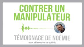 Contrer un manipulateur : Témoignage de Noémie