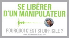 manipulateur libérer emprise manipulation dépendance affective solitude seule