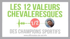 valeurs chevaleresques champions sportifs règles morales ducasse tête réussite succès projets objectifs
