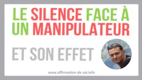 effet du silence le silence face a un manipulateur se taire rupture perver pervers narcissique